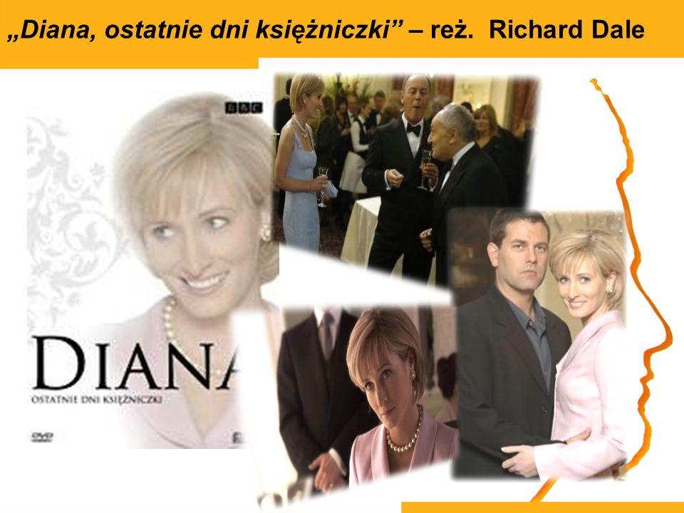 """""""Diana, ostatnie dni księżniczki – reż. Richard Dale"""