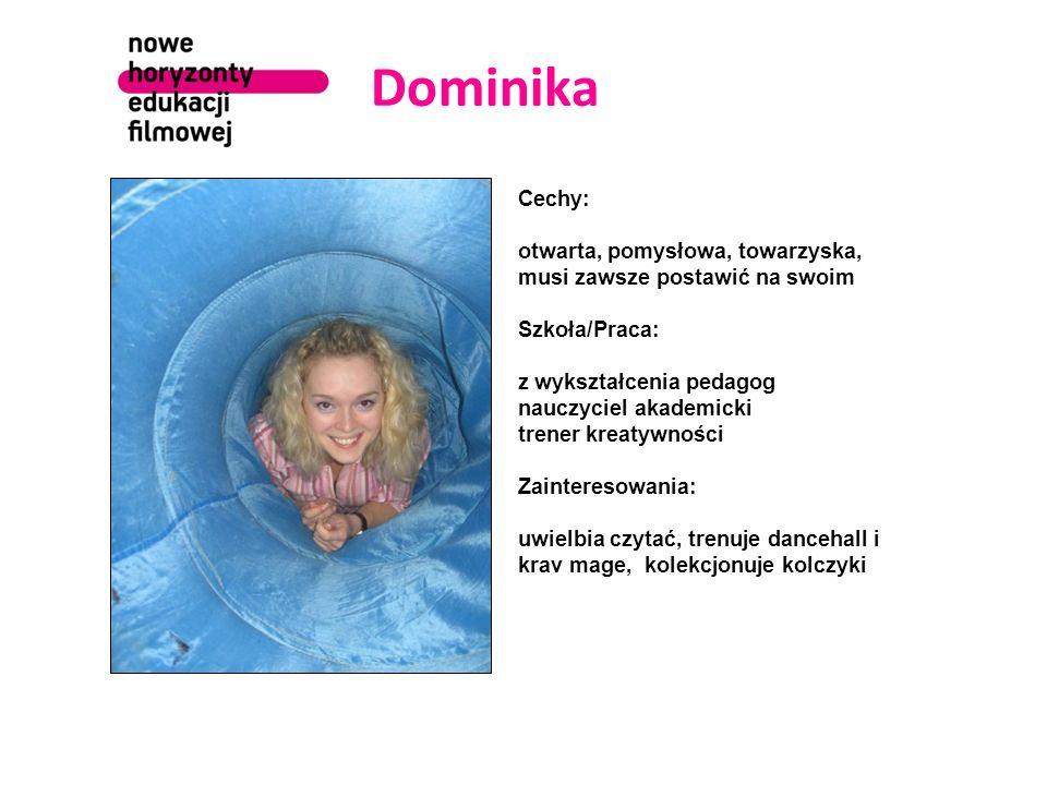 Dominika Cechy: otwarta, pomysłowa, towarzyska,