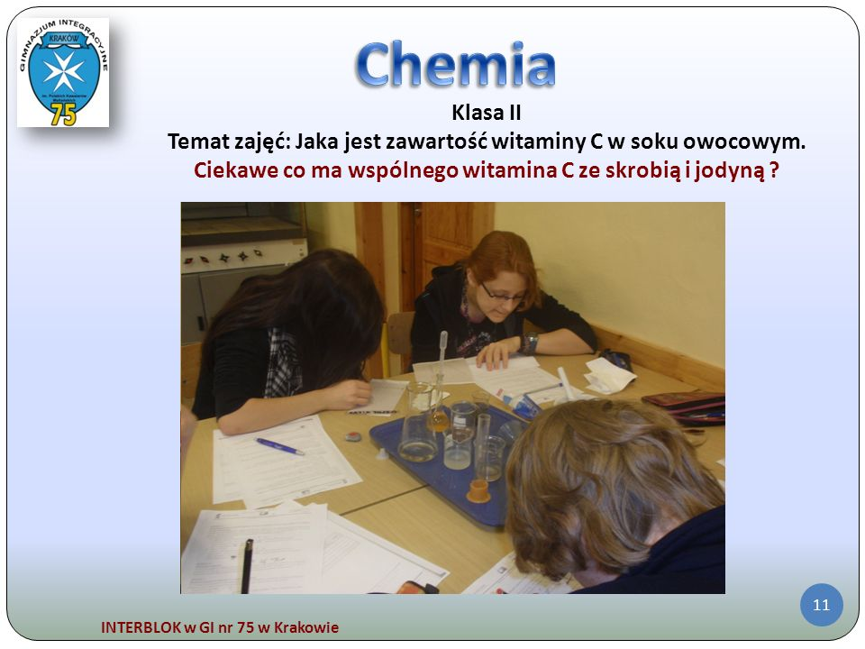 Chemia Klasa II. Temat zajęć: Jaka jest zawartość witaminy C w soku owocowym. Ciekawe co ma wspólnego witamina C ze skrobią i jodyną