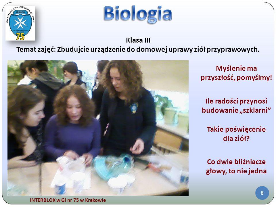 Biologia Klasa III. Temat zajęć: Zbudujcie urządzenie do domowej uprawy ziół przyprawowych. Myślenie ma przyszłość, pomyślmy!