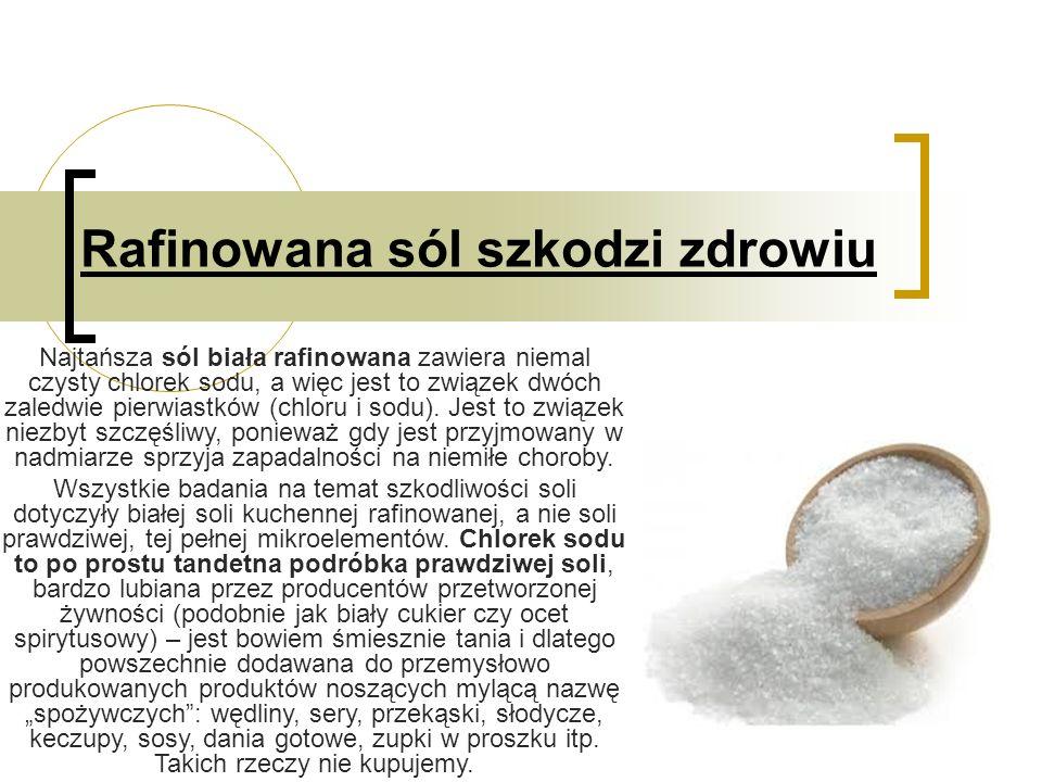 Rafinowana sól szkodzi zdrowiu