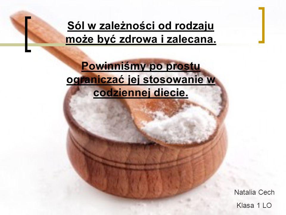 Sól w zależności od rodzaju może być zdrowa i zalecana