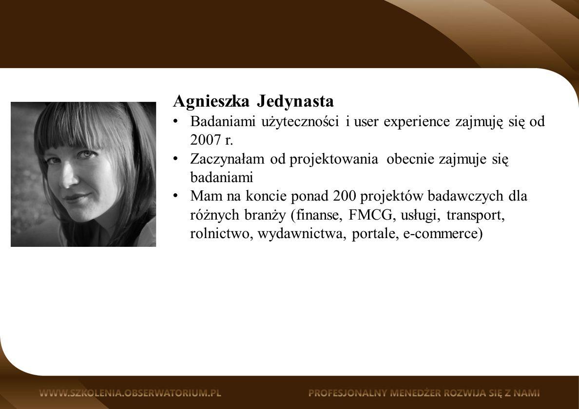 Agnieszka Jedynasta Badaniami użyteczności i user experience zajmuję się od 2007 r. Zaczynałam od projektowania obecnie zajmuje się badaniami.