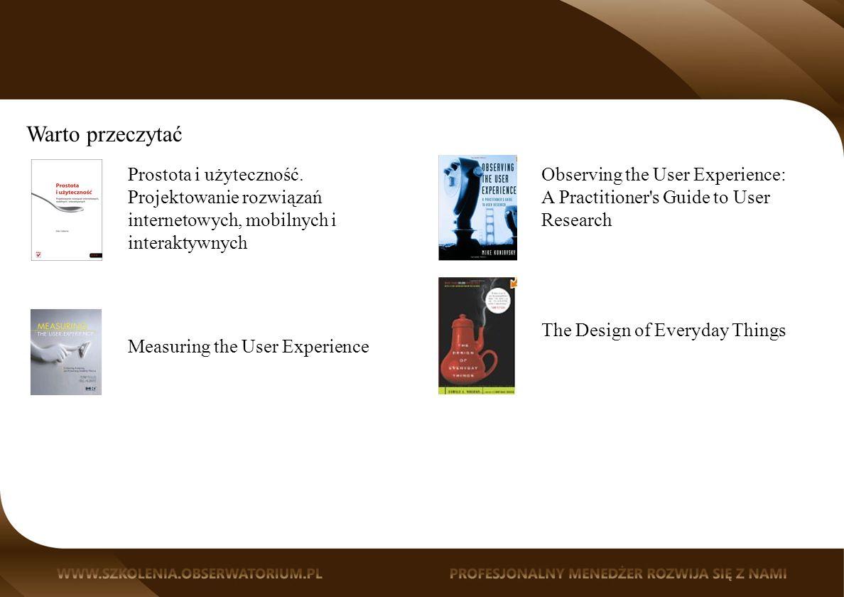 Warto przeczytać Prostota i użyteczność. Projektowanie rozwiązań internetowych, mobilnych i interaktywnych.