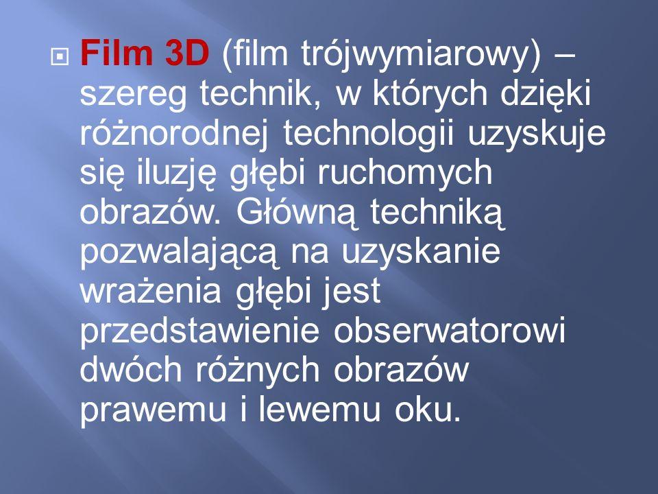 Film 3D (film trójwymiarowy) – szereg technik, w których dzięki różnorodnej technologii uzyskuje się iluzję głębi ruchomych obrazów.