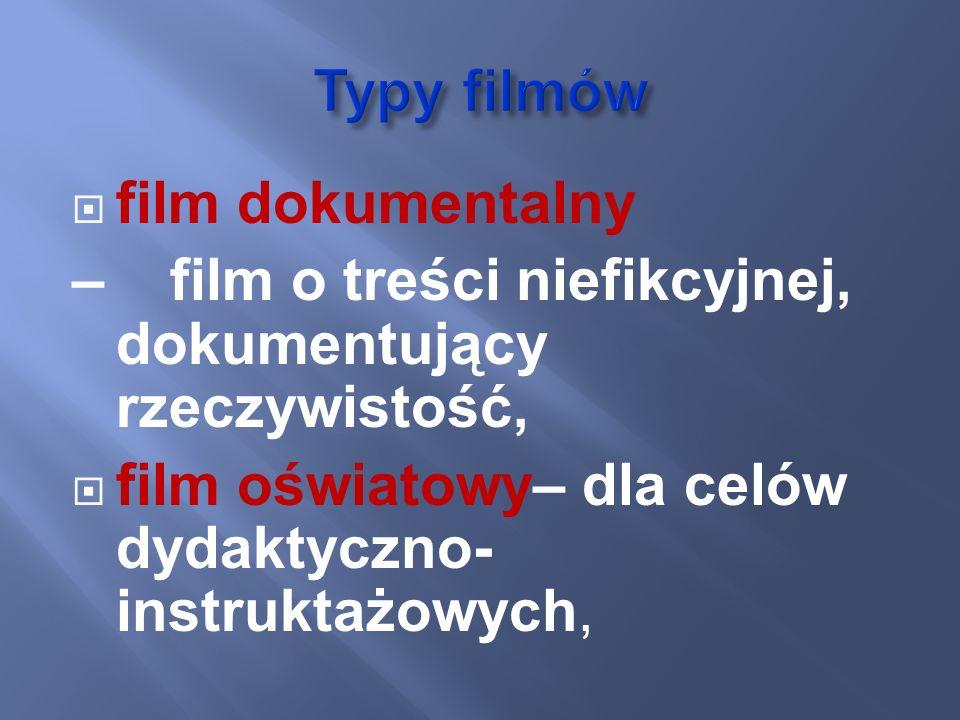 Typy filmówfilm dokumentalny.