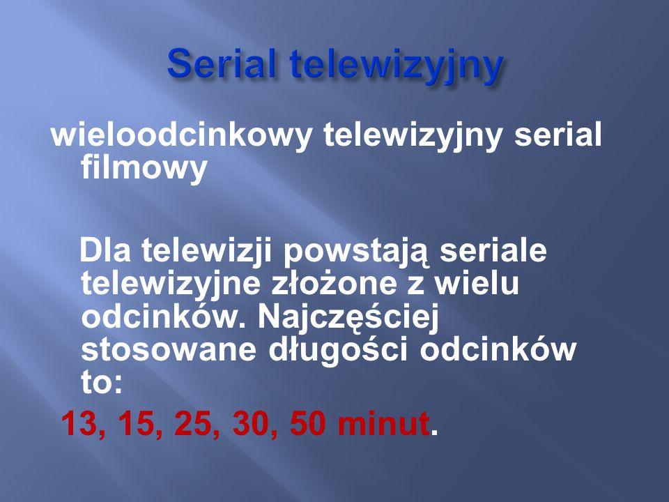 Serial telewizyjny wieloodcinkowy telewizyjny serial filmowy