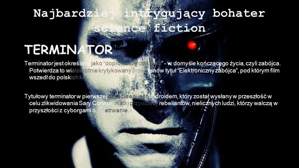 Najbardziej intrygujący bohater science fiction