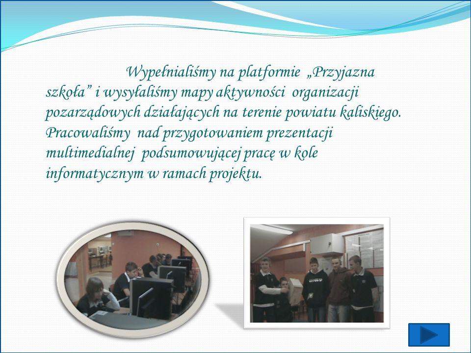 """Wypełnialiśmy na platformie """"Przyjazna szkoła i wysyłaliśmy mapy aktywności organizacji pozarządowych działających na terenie powiatu kaliskiego."""