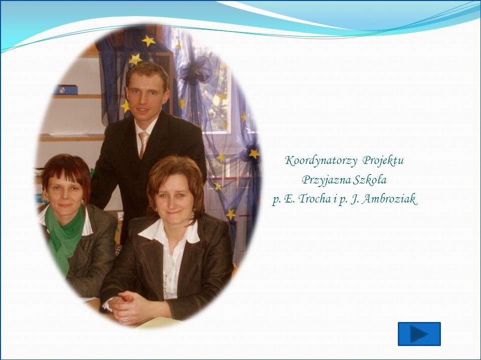 Koordynatorzy Projektu Przyjazna Szkoła p. E. Trocha i p. J. Ambroziak
