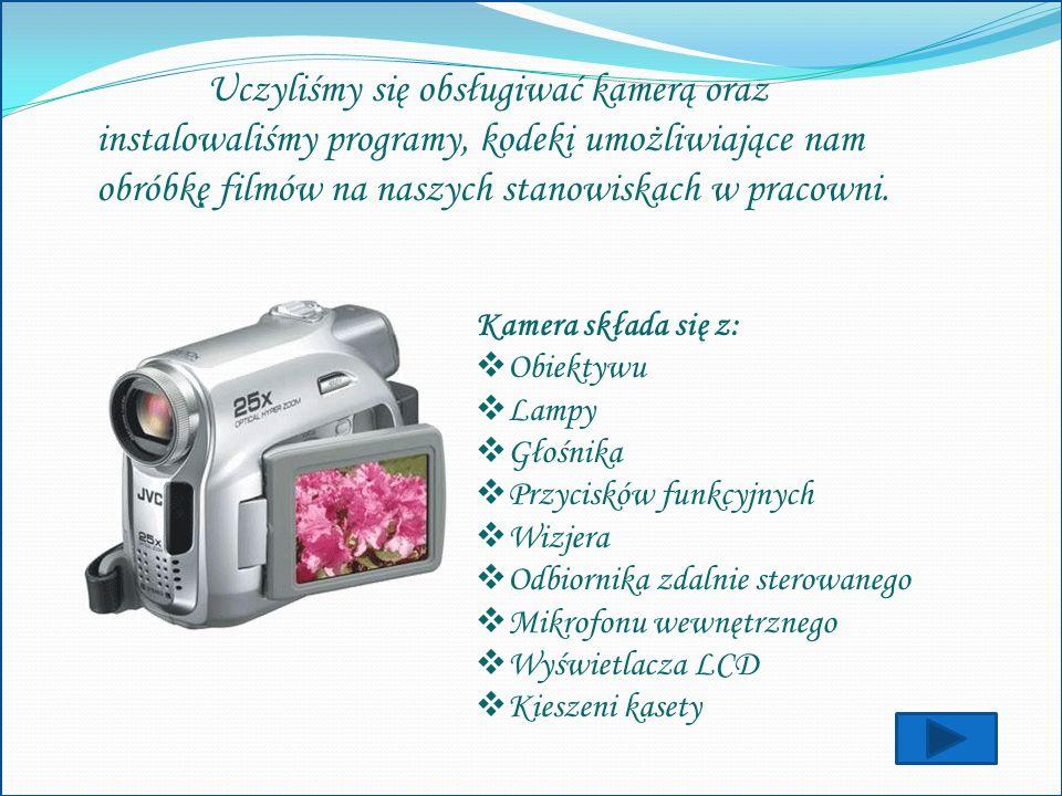 Uczyliśmy się obsługiwać kamerą oraz instalowaliśmy programy, kodeki umożliwiające nam obróbkę filmów na naszych stanowiskach w pracowni.