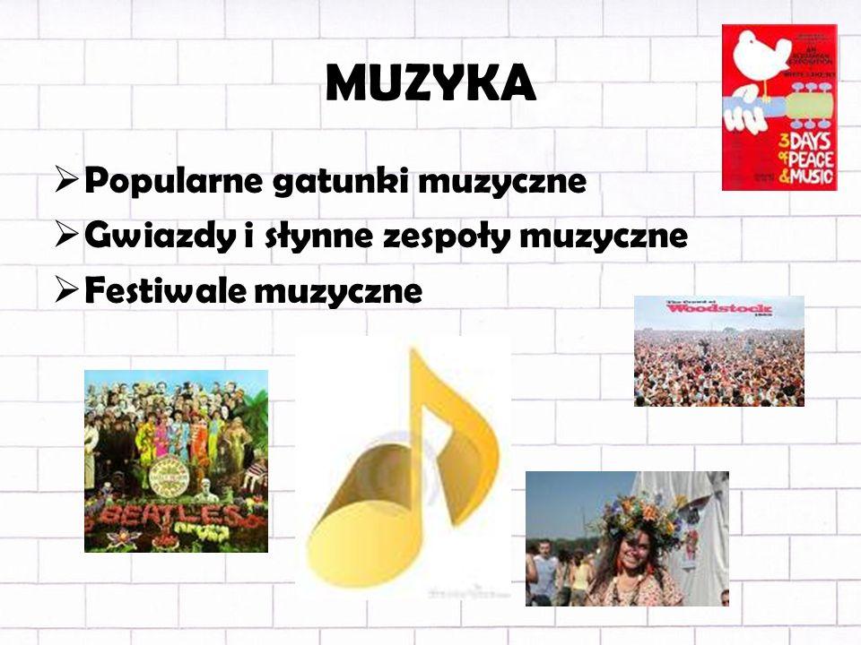 MUZYKA Popularne gatunki muzyczne Gwiazdy i słynne zespoły muzyczne