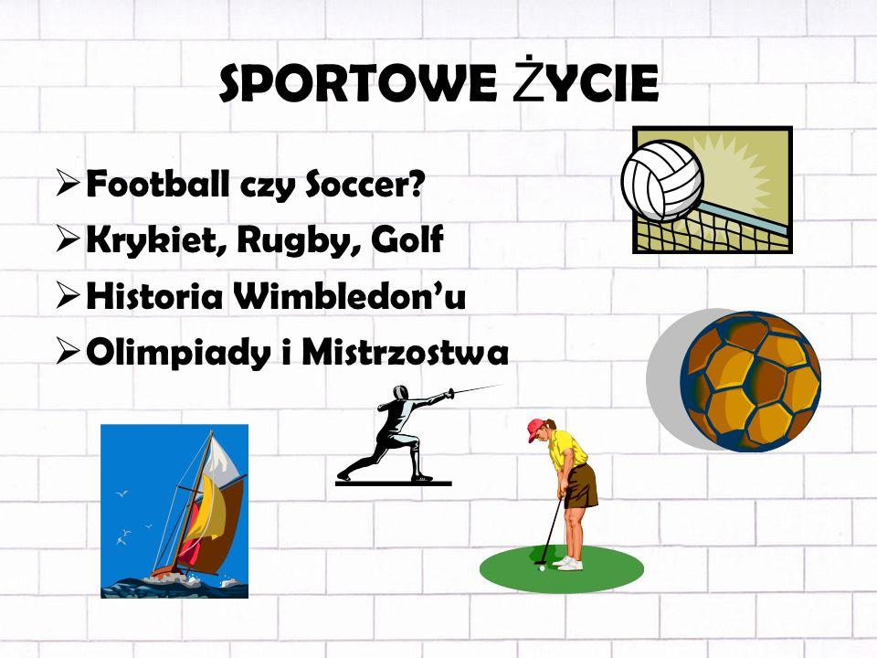 SPORTOWE ŻYCIE Football czy Soccer Krykiet, Rugby, Golf