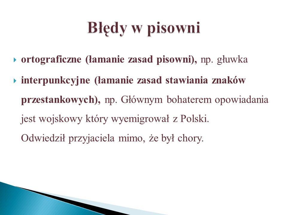 Błędy w pisowni ortograficzne (łamanie zasad pisowni), np. głuwka