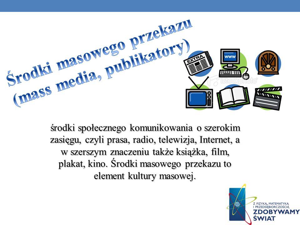Środki masowego przekazu (mass media, publikatory)