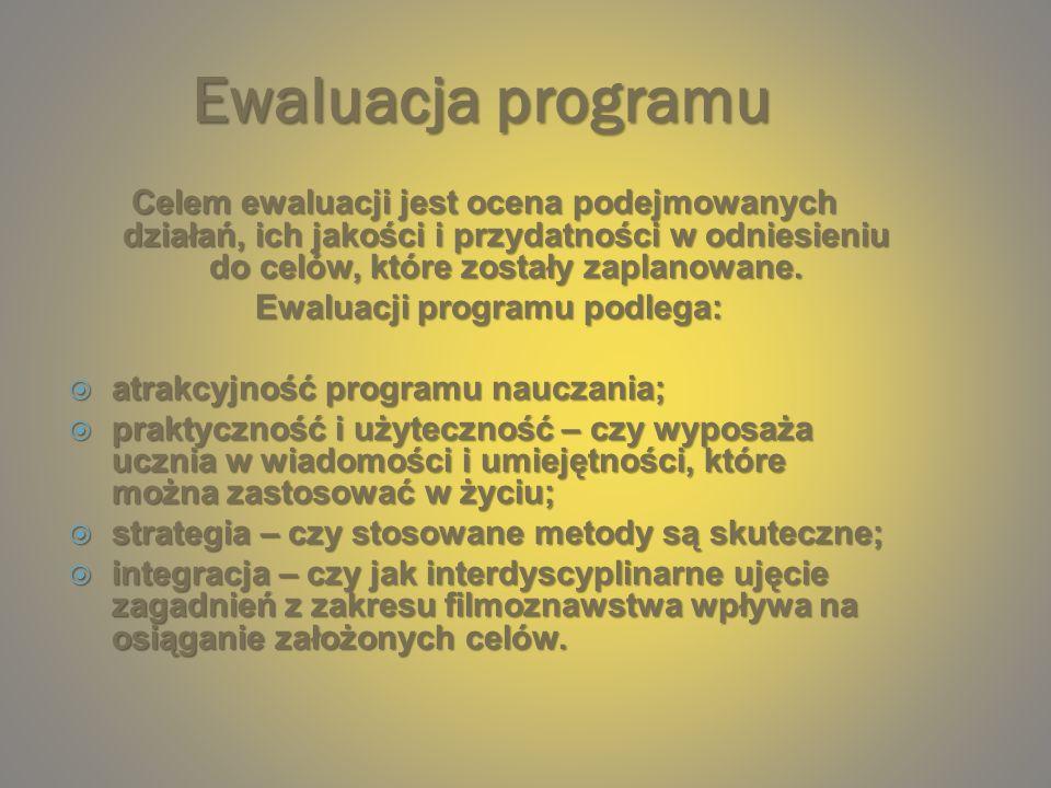 Ewaluacji programu podlega: