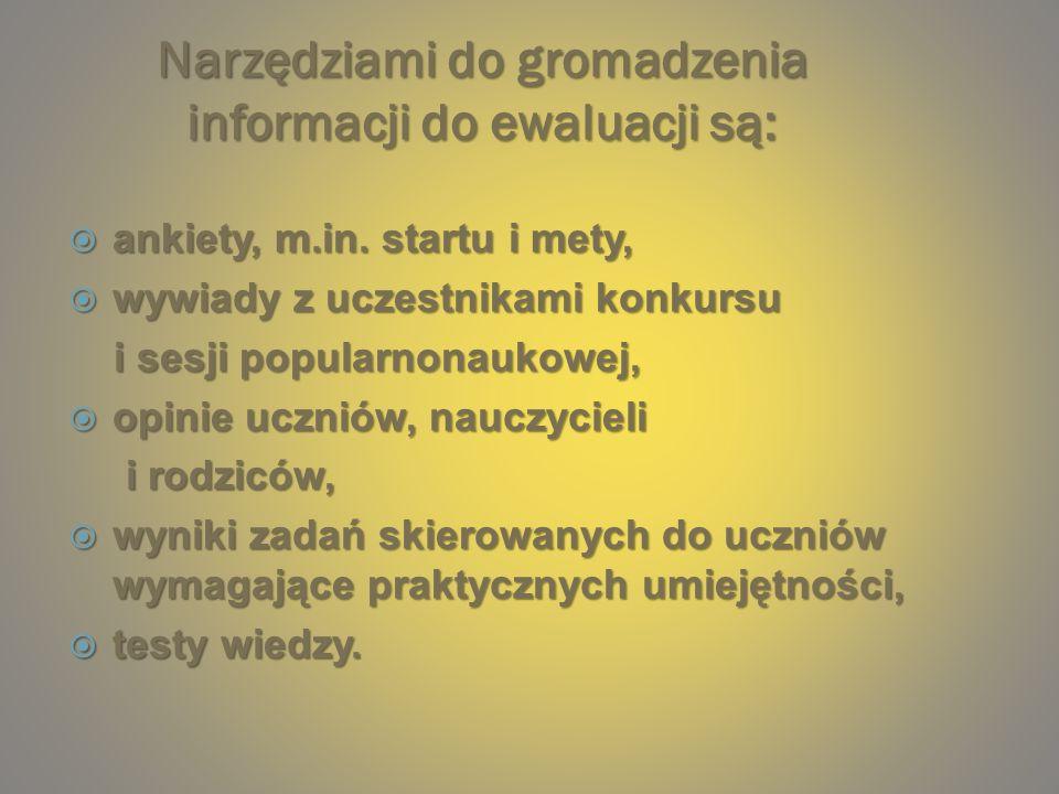 Narzędziami do gromadzenia informacji do ewaluacji są: