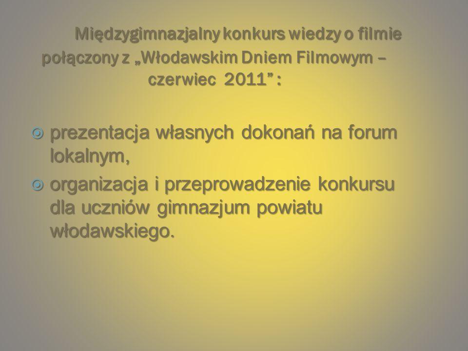 """Międzygimnazjalny konkurs wiedzy o filmie połączony z """"Włodawskim Dniem Filmowym – czerwiec 2011 :"""