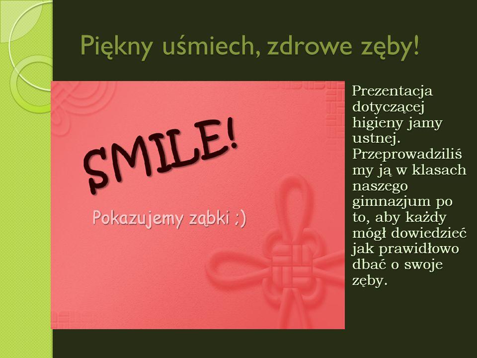 Piękny uśmiech, zdrowe zęby!