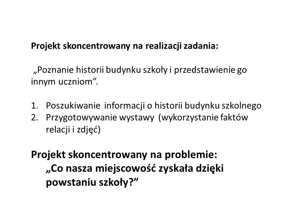 Projekt skoncentrowany na realizacji zadania: