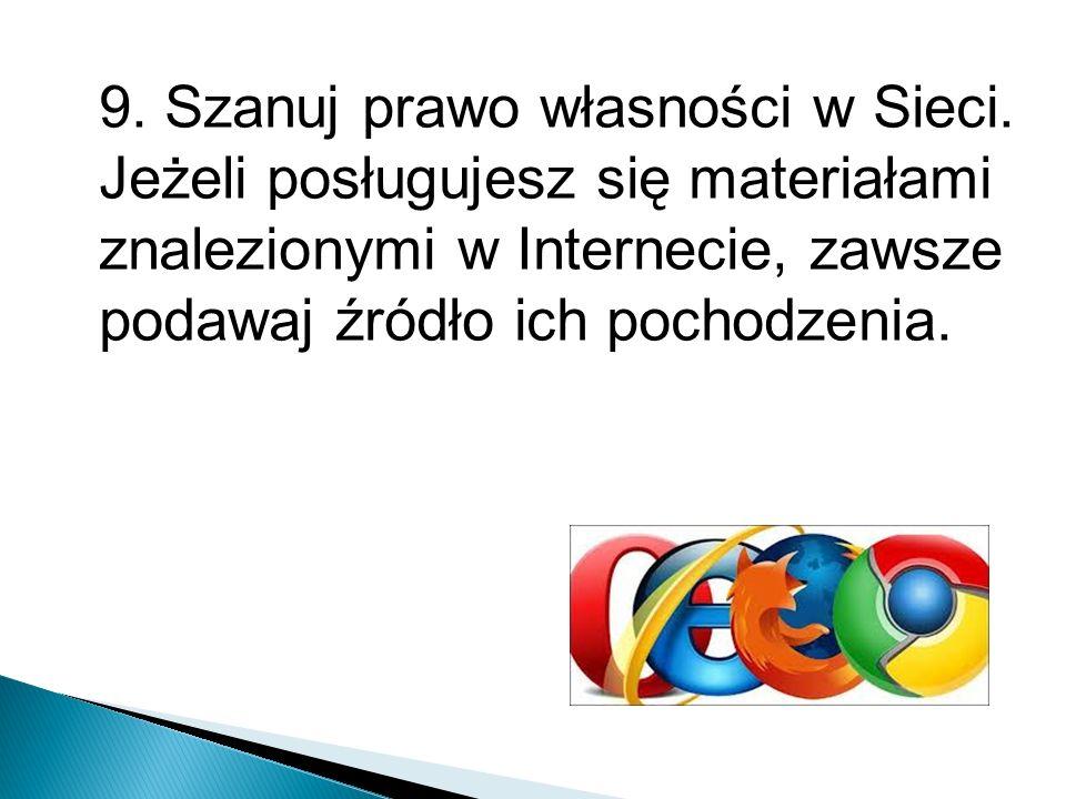 9. Szanuj prawo własności w Sieci