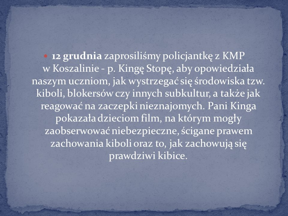 12 grudnia zaprosiliśmy policjantkę z KMP w Koszalinie - p