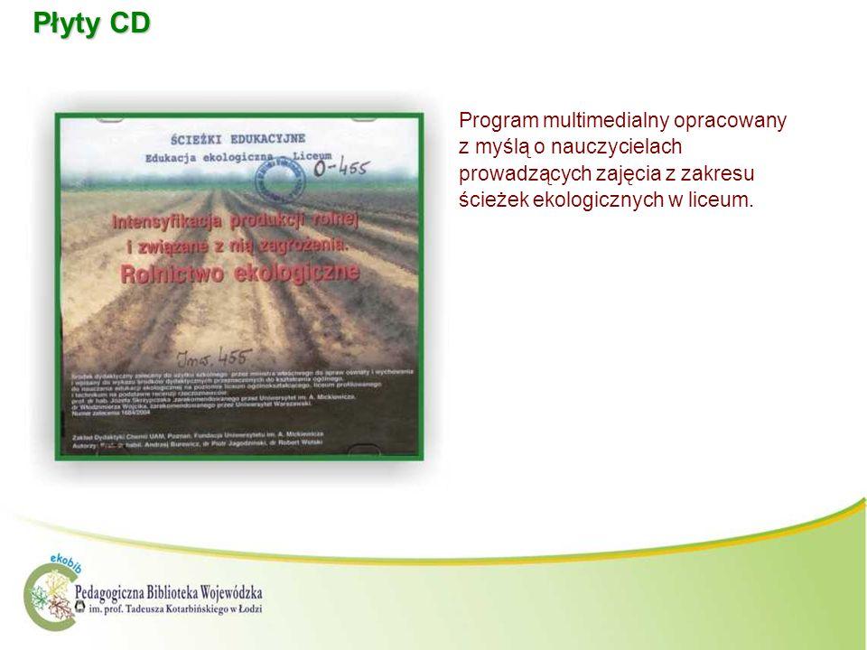 Płyty CDProgram multimedialny opracowany z myślą o nauczycielach prowadzących zajęcia z zakresu ścieżek ekologicznych w liceum.