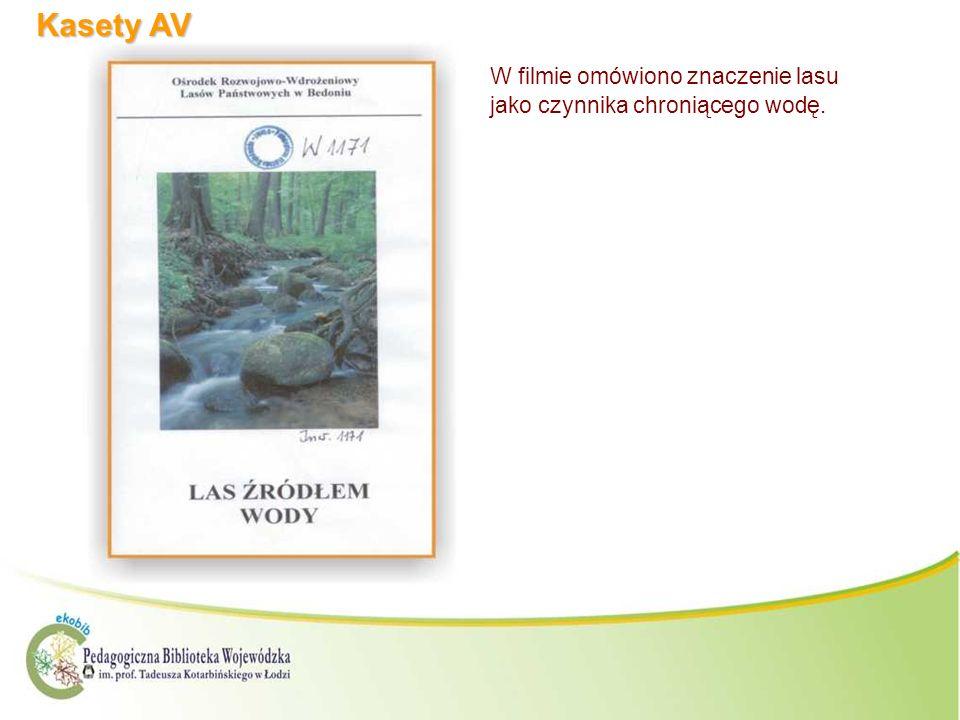 Kasety AV W filmie omówiono znaczenie lasu jako czynnika chroniącego wodę.