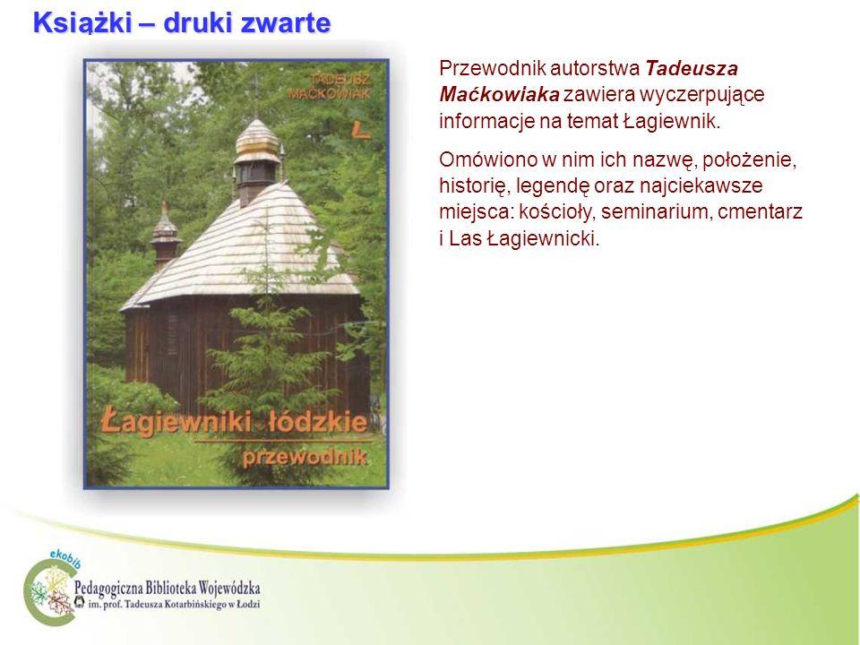 Książki – druki zwartePrzewodnik autorstwa Tadeusza Maćkowiaka zawiera wyczerpujące informacje na temat Łagiewnik.