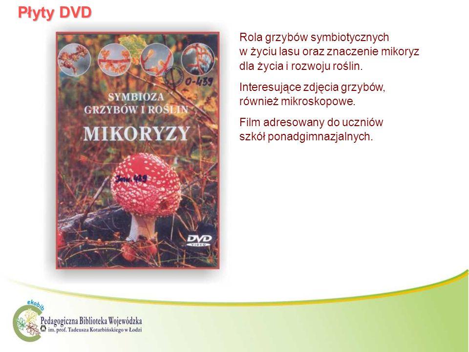 Płyty DVD Rola grzybów symbiotycznych w życiu lasu oraz znaczenie mikoryz dla życia i rozwoju roślin.