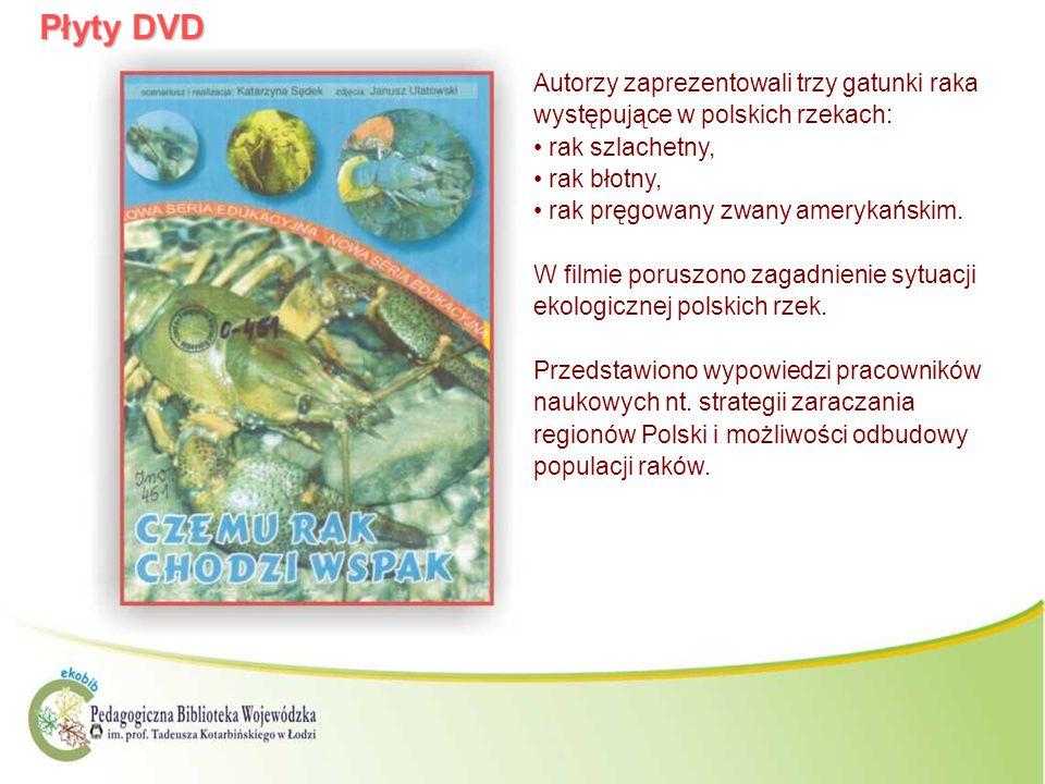 Płyty DVDAutorzy zaprezentowali trzy gatunki raka występujące w polskich rzekach: rak szlachetny, rak błotny,