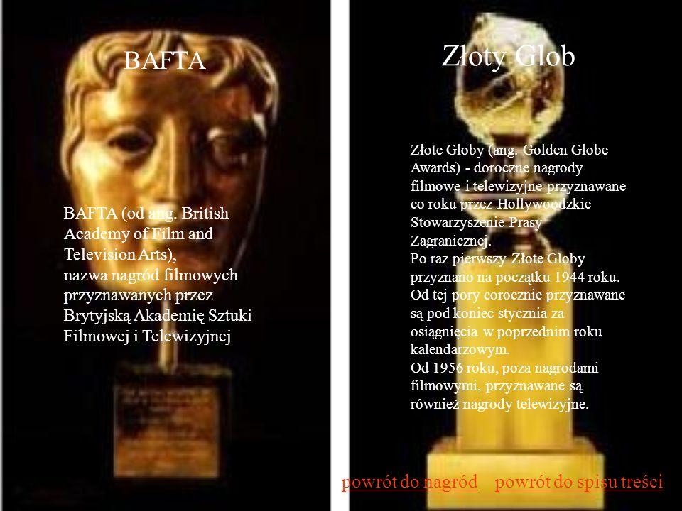 Złoty Glob BAFTA powrót do nagród powrót do spisu treści