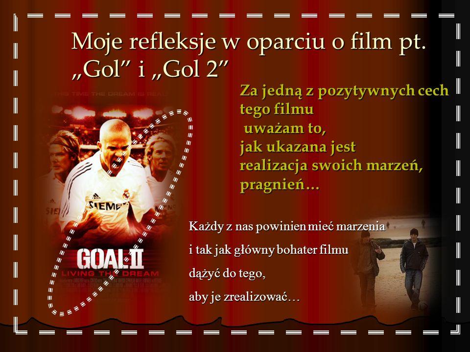 """Moje refleksje w oparciu o film pt. """"Gol i """"Gol 2"""