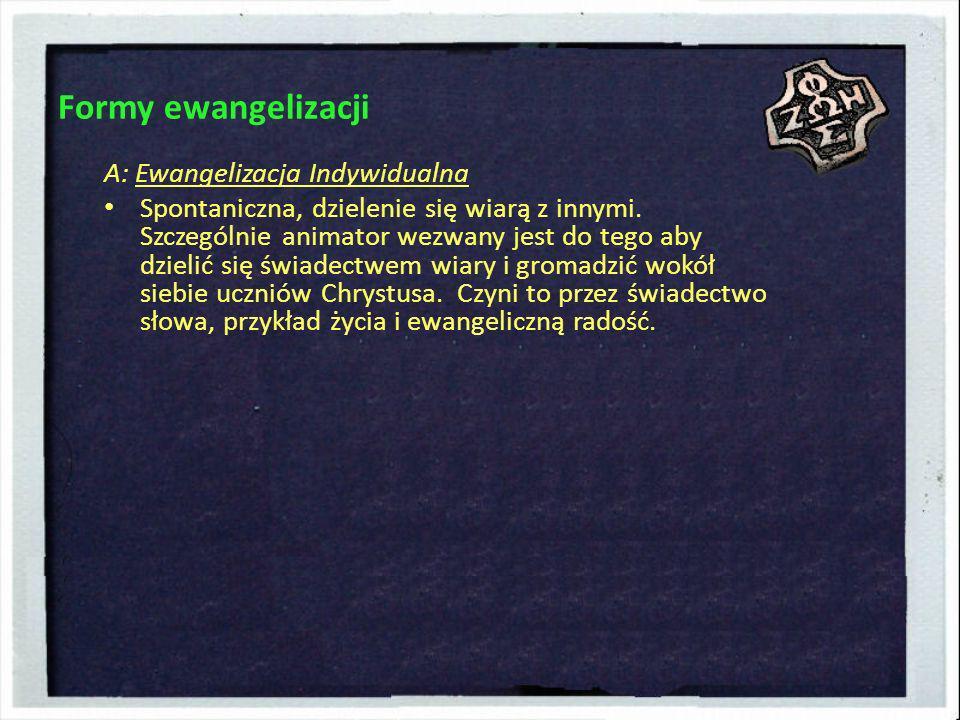 Formy ewangelizacji A: Ewangelizacja Indywidualna