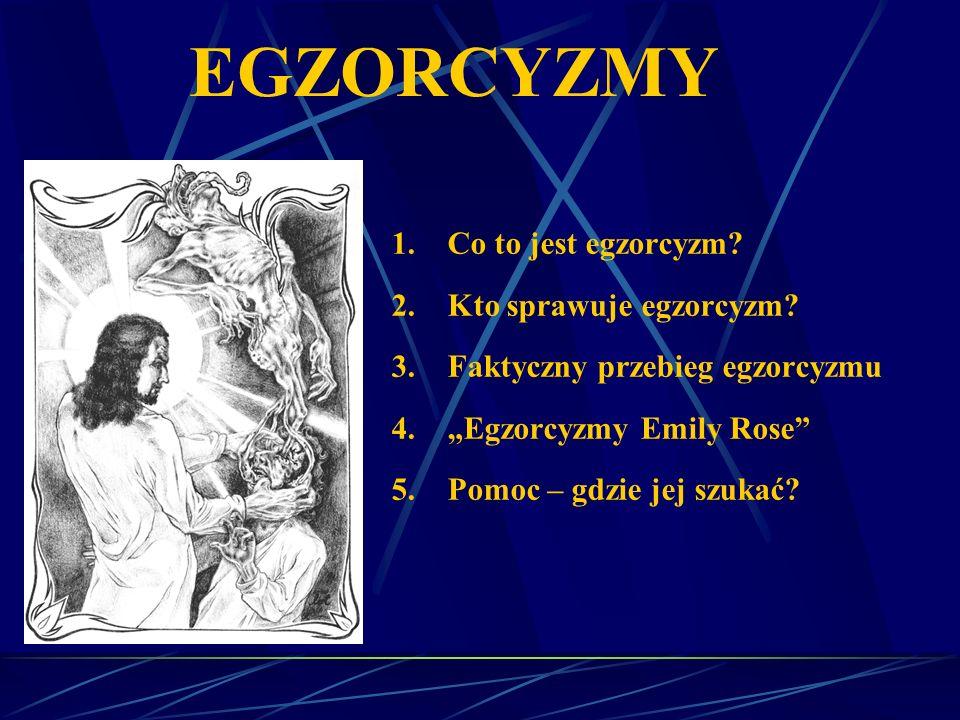 EGZORCYZMY Co to jest egzorcyzm Kto sprawuje egzorcyzm