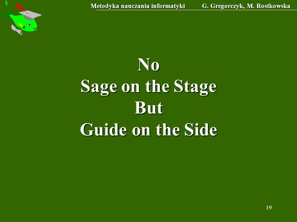 No Sage on the Stage But Guide on the Side