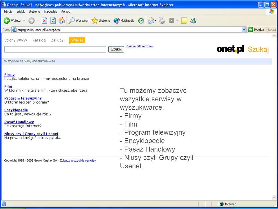 Tu możemy zobaczyć wszystkie serwisy w wyszukiwarce: