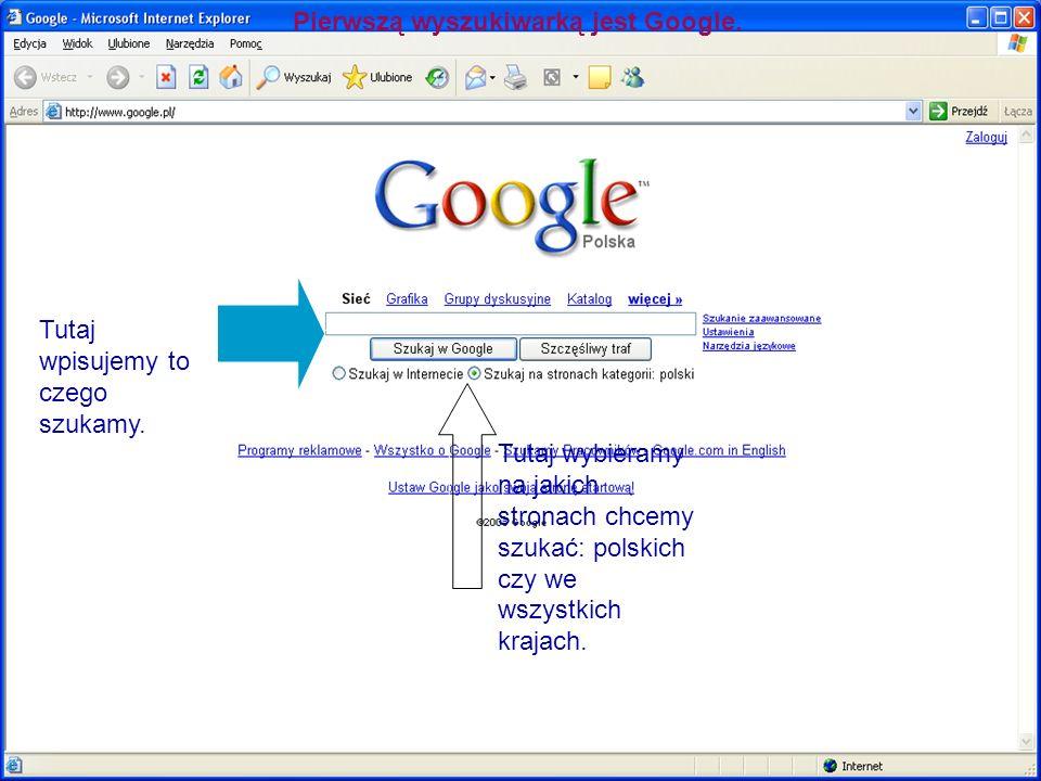 Pierwszą wyszukiwarką jest Google.