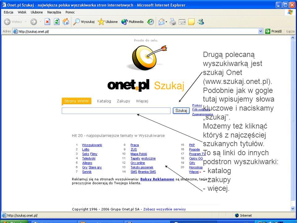 Drugą polecaną wyszukiwarką jest szukaj Onet (www.szukaj.onet.pl).