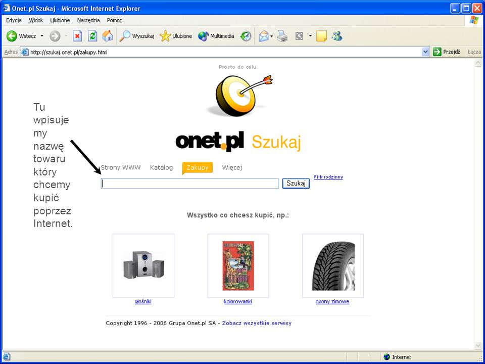 Tu wpisujemy nazwę towaru który chcemy kupić poprzez Internet.