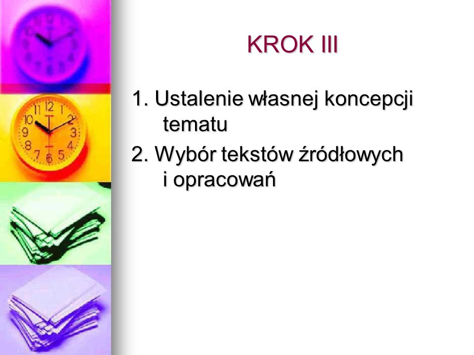 KROK III 1. Ustalenie własnej koncepcji tematu