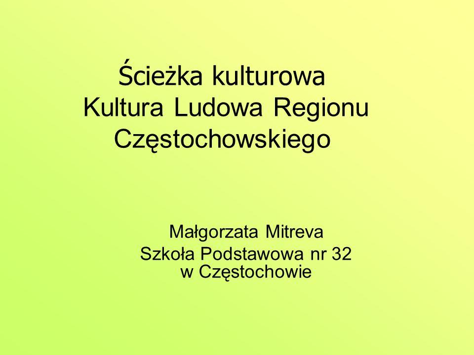 Ścieżka kulturowa Kultura Ludowa Regionu Częstochowskiego