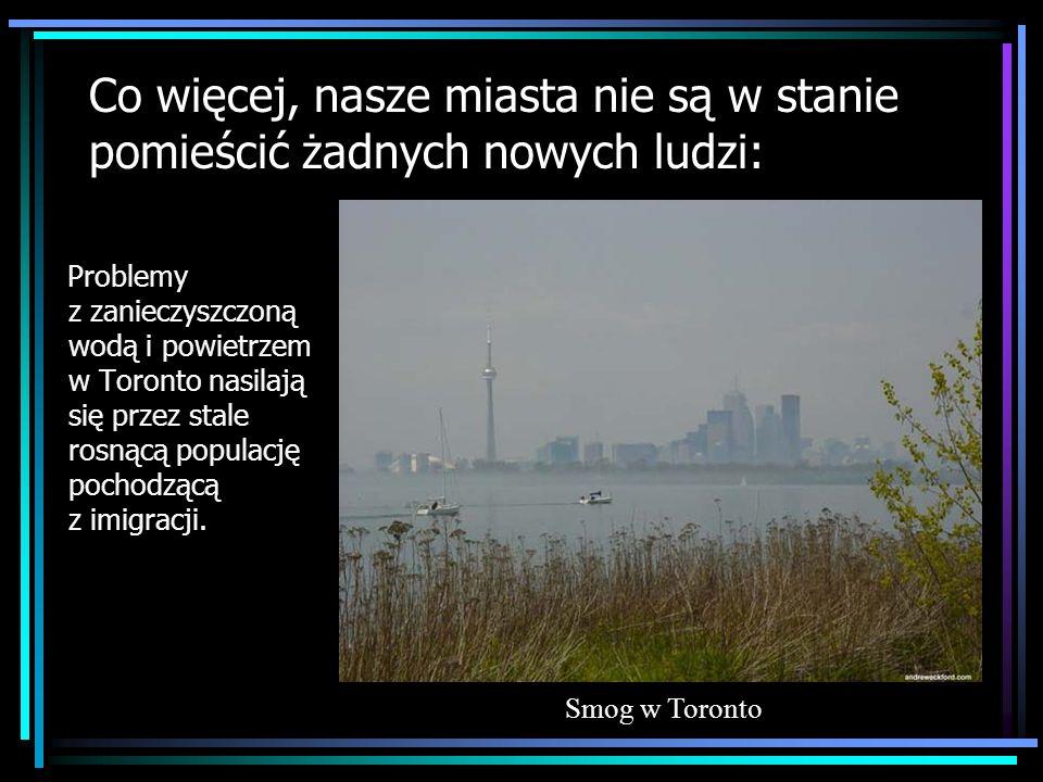 Co więcej, nasze miasta nie są w stanie pomieścić żadnych nowych ludzi: