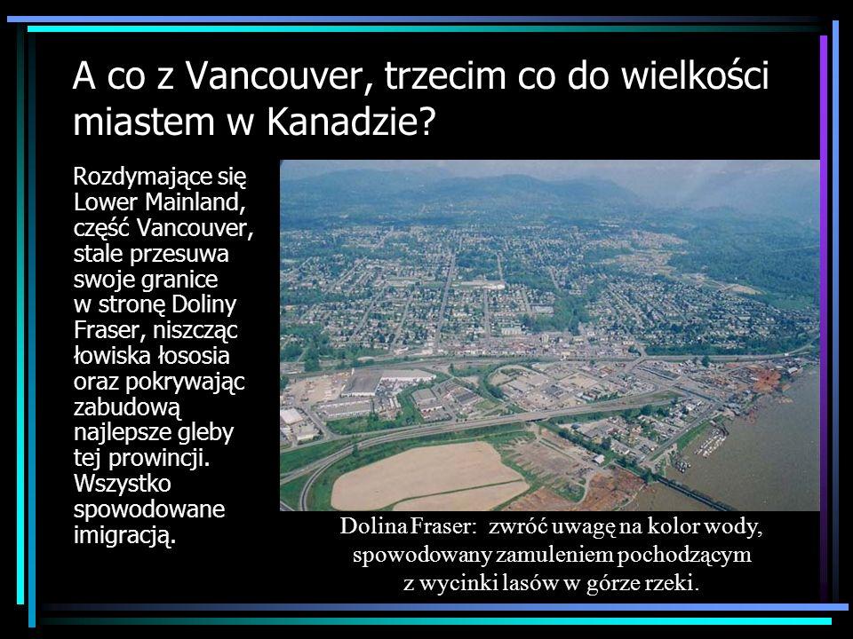 A co z Vancouver, trzecim co do wielkości miastem w Kanadzie