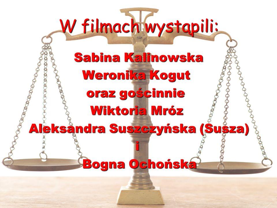 W filmach wystąpili: Sabina Kalinowska Weronika Kogut oraz gościnnie Wiktoria Mróz Aleksandra Suszczyńska (Susza) i Bogna Ochońska