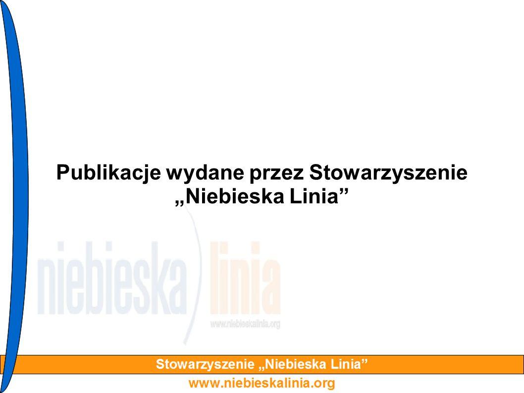 """Publikacje wydane przez Stowarzyszenie """"Niebieska Linia"""