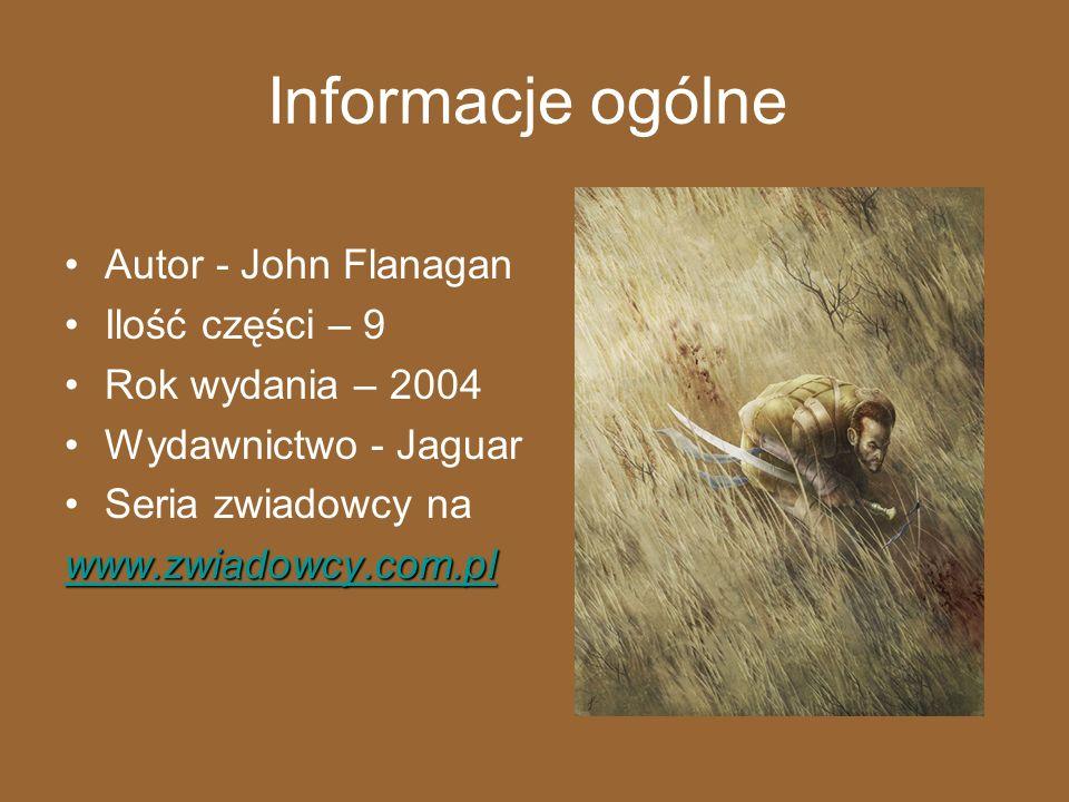 Informacje ogólne Autor - John Flanagan Ilość części – 9