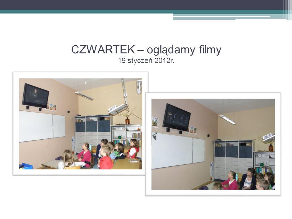 CZWARTEK – oglądamy filmy 19 styczeń 2012r.