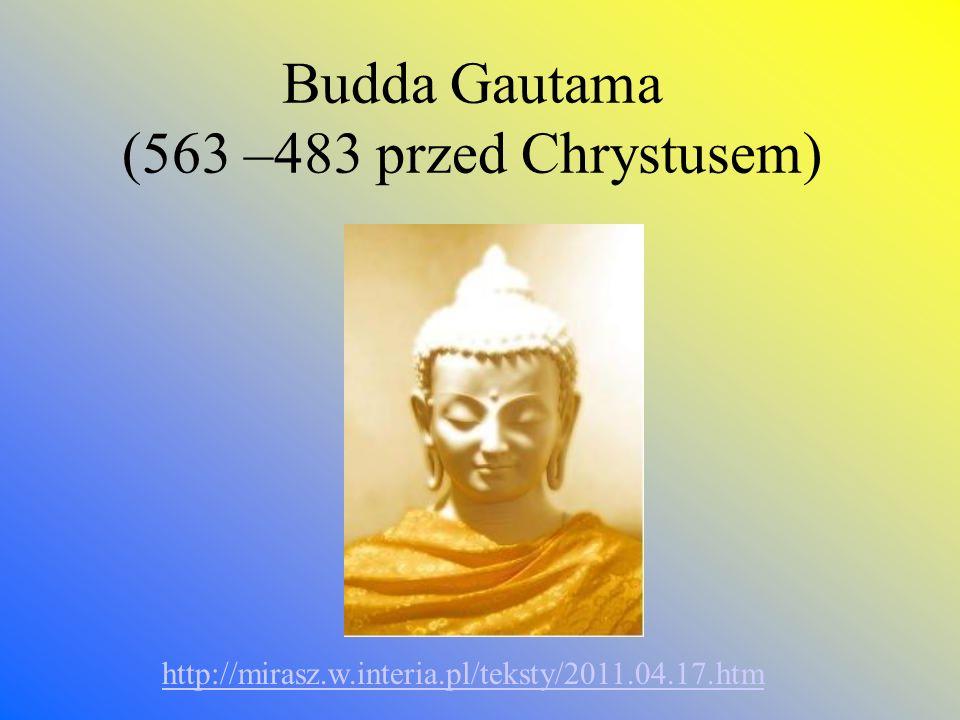 Budda Gautama (563 –483 przed Chrystusem)
