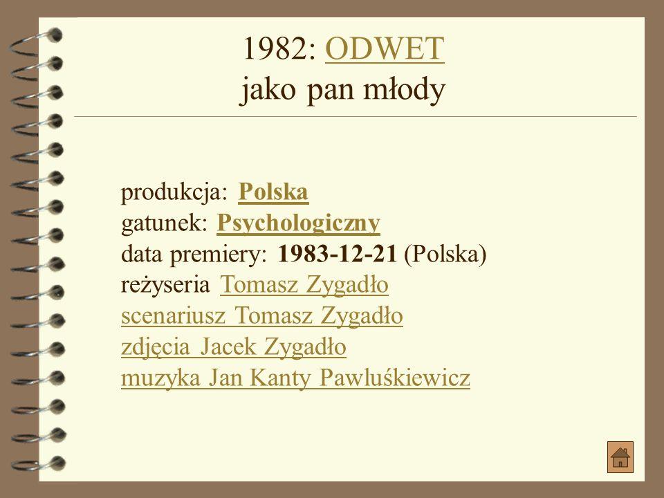 1982: ODWET jako pan młody produkcja: Polska gatunek: Psychologiczny